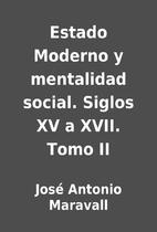 Estado Moderno y mentalidad social. Siglos…