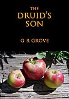 The Druid's Son by G. R. Grove