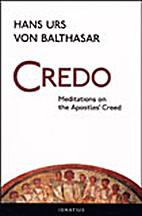 Credo: Meditations on the Apostles'…