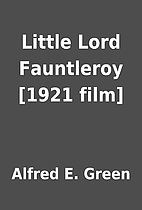 Little Lord Fauntleroy [1921 film] by Alfred…