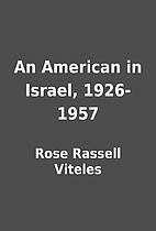 An American in Israel, 1926-1957 by Rose…