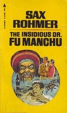 The Insidious Doctor Fu-Manchu by Sax Rohmer
