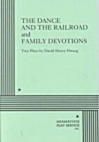 The Dance and the Railroad and Family…