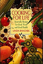 Cooking For Life: Ayurvedic Recipes for Good…