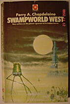 Swampworld West by Perry A. Chapdelaine