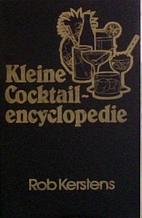 Kleine cocktail-encyclopedie : cocktails,…
