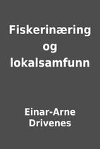 Fiskerinæring og lokalsamfunn by Einar-Arne…
