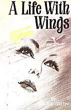 A Life With Wings by Marge Green