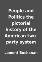 People and Politics the pictorial history of…