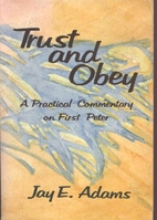 Trust & Obey - A Practical Commentary on 1…