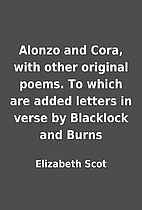 Alonzo and Cora, with other original poems.…