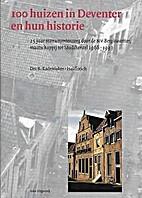 100 huizen in Deventer en hun historie by B.…