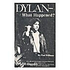 Dylan - What Happened? by Paul Williams