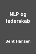 NLP og lederskab by Bent Hansen