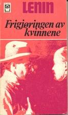 Frigjøringen av kvinnene by V. I. Lenin