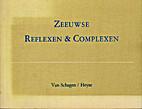 Zeeuwse Reflexen & Complexen by J. C. van…