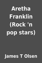 Aretha Franklin (Rock 'n pop stars) by James…