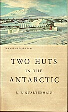 Two huts in the Antarctic by L. B.…