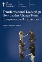 Transformational Leadership: How Leaders…