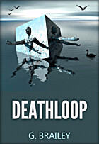 DEATHLOOP by G. Brailey