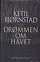 Drømmen om havet : roman by Ketil…