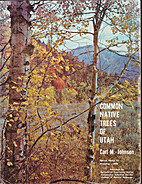 Common Native Trees of Utah by Carl M.…