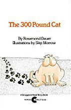 The 300 Pound Cat by Rosamond Dauer