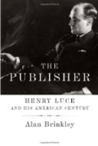 The Publisher: Henry Luce and His American…