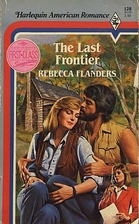 The Last Frontier by Rebecca Flanders