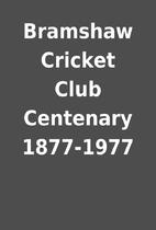 Bramshaw Cricket Club Centenary 1877-1977