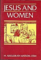 Jesus and Women by M. Adolorata Watson