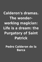Calderon's dramas. The wonder-working…