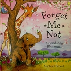 Forget Me Not Friendship Blossoms - Michael…