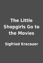 The Little Shopgirls Go to the Movies by…