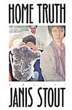 Home Truth by Janis P. Stout