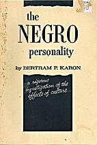 The Negro personality by Bertram P. Karon