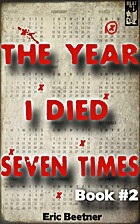 The Year I Died Seven Times Book #2 by Eric…