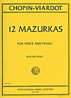 Chopin's Twelve Mazurkas arranged for Voice…
