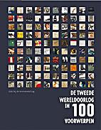 De Tweede Wereldoorlog in 100 voorwerpen by…