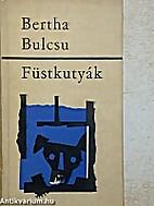 Füstkutyák : Regény by Bulcsu Bertha