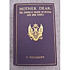 Mother Dear: The Empress Marie of Russia and…
