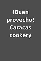!Buen provecho! Caracas cookery