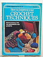 How to Improve Your Crochet Techniques…