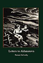Letters to Akhmatova by Patricia McCarthy