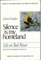 Silence is my homeland: Life on Teal River…