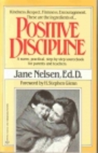Positive Discipline by Jane Nelsen Ed.D.