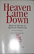 HEAVEN CAME DOWN BIBLICAL STORIES OF…
