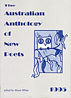 The Australian Anthology of New Poets: 1995…