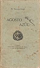 AGOSTO AZUL, 2ª edição by Manuel Teixeira…