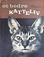 Et bedre katteliv by Kate Stierncreutz